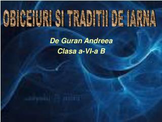De Guran Andreea Clasa a-VI-a B