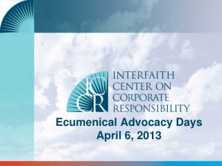 Ecumenical Advocacy Days  April 6, 2013