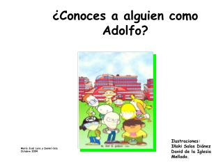 ¿Conoces a alguien como Adolfo?