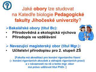 Jaké  obory  lze studovat  na Katedře biologie  Pedagogické fakulty Jihočeské univerzity ?