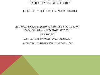 ''ADOTTA UN MESTIERE'' CONCORSO DERTHONA 2013-2014