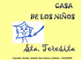CASA  DE LOS NIÑOS