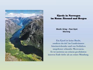 Fjorde in Norwegen im Raum  Âlesund  und Bergen