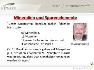 """""""Unser Organismus benötigt täglich folgende Nährstoffe:  60  Mineralien,  15  Vitamine,"""