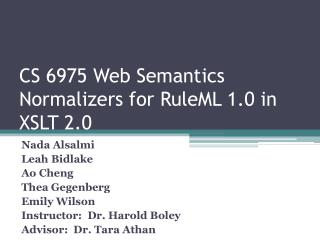 CS 6975 Web Semantics Normalizers for RuleML 1.0 in XSLT 2.0