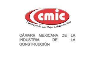 C MARA MEXICANA DE LA INDUSTRIA DE LA CONSTRUCCI N
