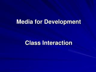 Media for Development Class Interaction