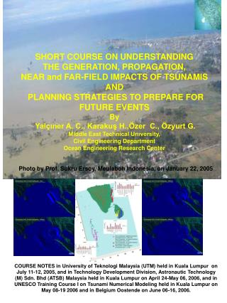 SHORT COURSE ON UNDERSTANDING  THE GENERATION, PROPAGATION, NEAR and FAR-FIELD IMPACTS OF TSUNAMIS