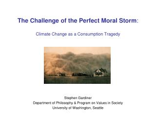 The Challenge of the Perfect Moral Storm : Climate Change as a Consumption Tragedy