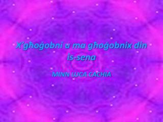 X'g ħoġobni u ma għoġobnix din is-sena