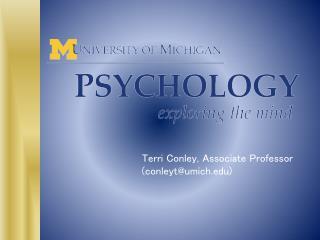 Terri Conley, Associate Professor  (conleyt@umich)