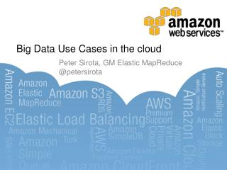 Big Data Use Cases in the cloud