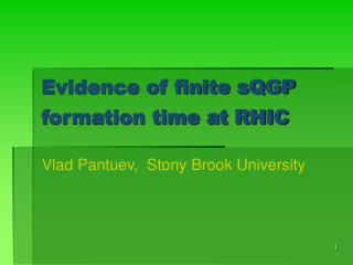Evidence of finite sQGP formation time at RHIC