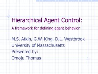 Hierarchical Agent Control: A framework for defining agent behavior