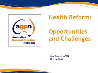 Health Reform: Opportunities and Challenges