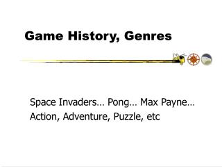Game History, Genres