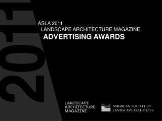 ASLA 2011     LANDSCAPE ARCHITECTURE MAGAZINE ADVERTISING AWARDS