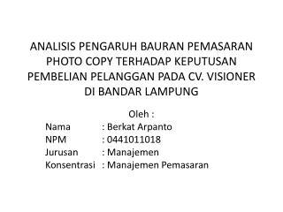 Oleh  : Nama :  B erkat Arpanto NPM: 0441011018 Jurusan :  Manajemen