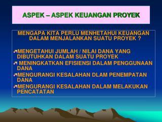 ASPEK – ASPEK KEUANGAN PROYEK