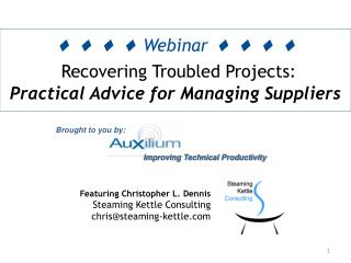      Webinar     Recovering Troubled Projects:  Practical Advice for Managing Suppliers