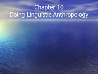 Chapter 10 Doing Linguistic Anthropology
