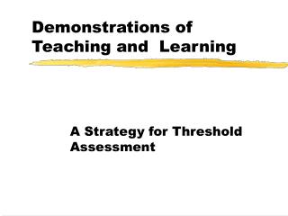 Demonstrations of Teaching and  Learning