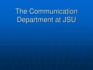 The Communication Department at JSU