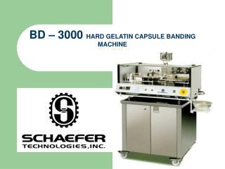 BD   3000 HARD GELATIN CAPSULE BANDING MACHINE