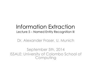 Information Extraction Lecture 5 – Named Entity Recognition III