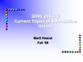 SIMS 296a-3: Current Topics in Information Access