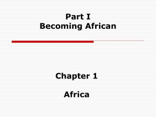 Part I  Becoming African
