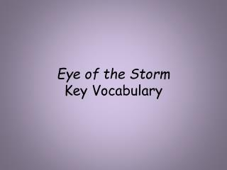Eye of the Storm  Key Vocabulary