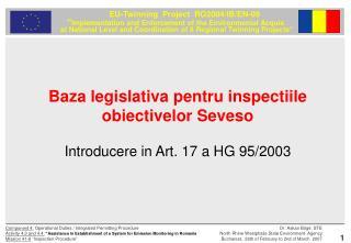 Baza legislativa pentru inspectiile obiectivelor Seveso Introducere in Art. 17 a HG 95/2003