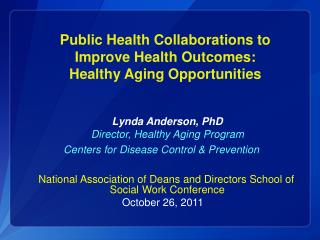Public Health Collaborations to  Improve Health Outcomes:  Healthy Aging Opportunities