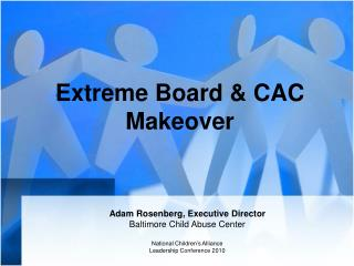 Extreme Board & CAC Makeover