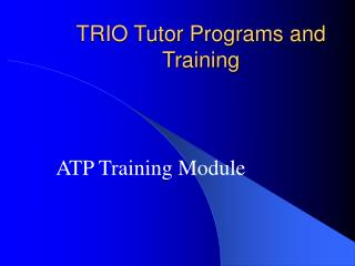 TRIO Tutor Programs and Training