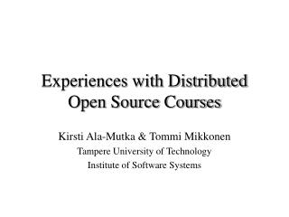 Experiences with Distributed Open Source Courses
