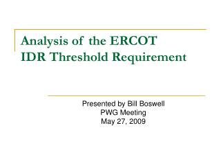 Analysis of the ERCOT  IDR Threshold Requirement