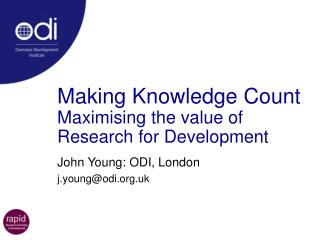 Making Knowledge Count Maximising the value of Research for Development