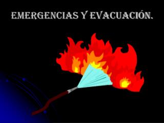 EMERGENCIAS Y EVACUACIÓN.