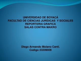 UNIVERSIDAD DE BOYACÁ FACULTAD DE CIENCIAS JURÍDICAS  Y SOCIALES REPORTERIA GRAFICA