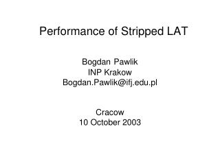 Performance of Stripped LAT