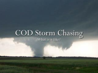 COD Storm Chasing