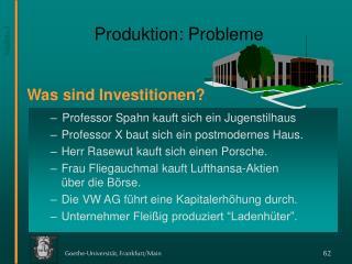 Produktion: Probleme