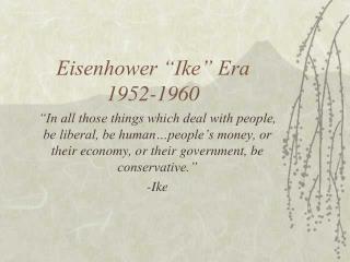 """Eisenhower """"Ike"""" Era 1952-1960"""