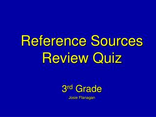 Reference Sources Review  Quiz