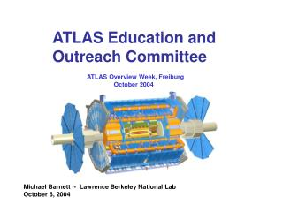 ATLAS Education and Outreach Committee ATLAS Overview Week, Freiburg October 2004