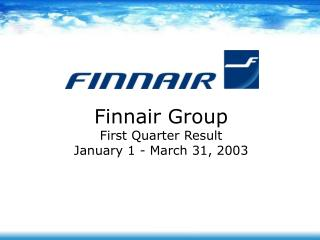 Finnair Group First Quarter Result January 1 - March 31, 2003