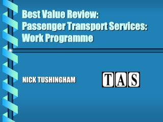 Best Value Review: Passenger Transport Services:  Work Programme