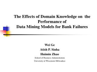 The Effects of Domain Knowledge on  the Performance of  Data Mining Models for Bank Failures